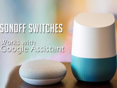 Sonoff Switch Works with Google Assistant